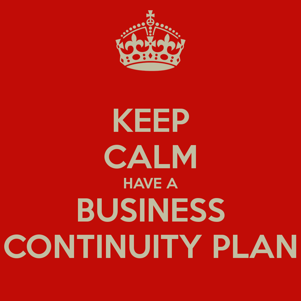 Keep Calm Have A Business Continuity Plan