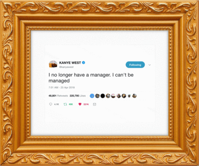 Kanye West Can't Be Managed from Framed Tweets